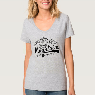 Going to the Mountains T-Shirt