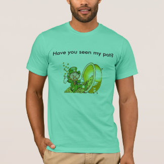 Goldschatz, haben Sie meinen Topf gesehen? T-Shirt