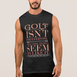 Golf ist nicht für jeder nur coole Leute Ärmelloses Shirt