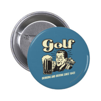 Golf: Seit 1642 trinken u. fahren Runder Button 5,7 Cm