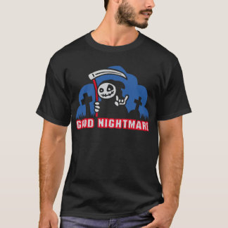 good nightmare T-Shirt
