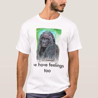 Gorilla, haben wir Gefühle auch T-Shirt