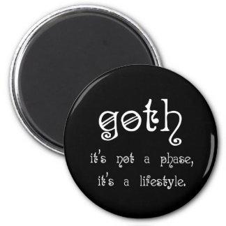 Goth: Es ist nicht eine Phase, es ist ein Lebensst Runder Magnet 5,7 Cm