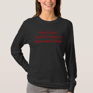 Goth ist… tot und es genießt seine Auferstehung T-Shirt