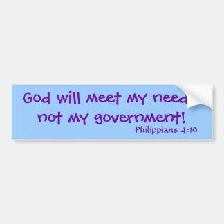 Gott erfüllt meinen Bedarf, nicht meine Regierung! Autoaufkleber