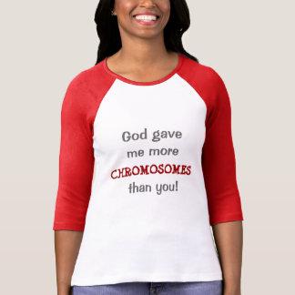 Gott gab mir mehr Chromosomen als Sie T-Shirt