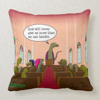 Gott gibt nie mehr, als wir Dinosaurier behandeln Kissen