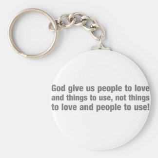 Gott gibt uns Leute zur Liebe und zu den Sachen Schlüsselanhänger