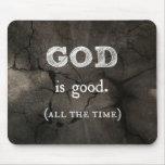 Gott ist die gute… ständig christliche Gewohnheit Mauspads