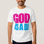 Gott ist ein DJ T-Shirts