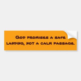 Gott verspricht eine sichere Landung, nicht einen Autoaufkleber