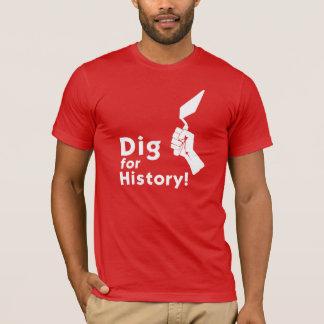 Grabung für Geschichte! T - Shirt