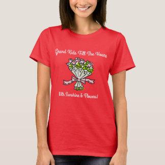 GrandKidsFillTheHoursWithSunshineandFlowers T-Shirt