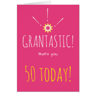 """Grantastic!  Glücklicher """"irgendein Alter"""" Karte"""