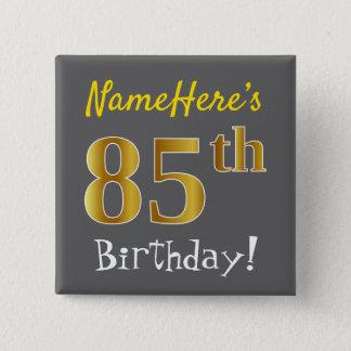 Grau, Imitat-Gold85. Geburtstag, mit individuellem Quadratischer Button 5,1 Cm