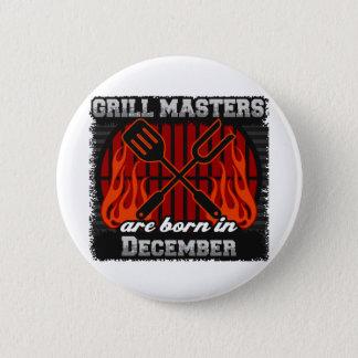 Grill-Meister sind geborener im Dezember GRILLEN Runder Button 5,1 Cm
