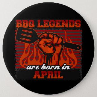 GRILLEN Legenden sind im April geboren Runder Button 15,3 Cm