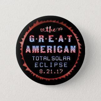 Große amerikanische GesamtSonnenfinsternis am 21. Runder Button 5,7 Cm