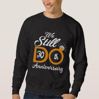 Große Geschenk-Ideen für 30. Jahrestag Sweatshirt