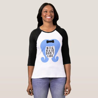 Großes Haar interessieren sich nicht #Keuxties T-Shirt