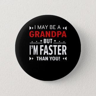 Großvater schneller als Sie laufender Großvater Runder Button 5,1 Cm