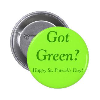 Grün erhalten? , Glücklichen St Patrick Tag! Button