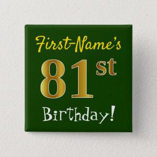 Grünen Sie, Imitat-Gold81. Geburtstag, mit Quadratischer Button 5,1 Cm