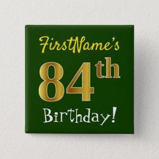 Grünen Sie, Imitat-Gold84. Geburtstag, mit Quadratischer Button 5,1 Cm