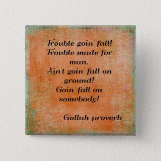 Gullah-Sprichwort-Knopf Quadratischer Button 5,1 Cm