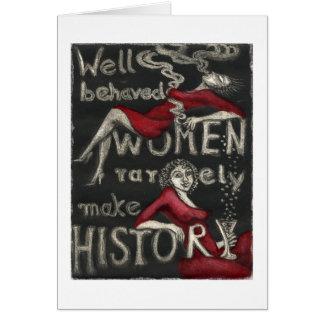 Gut benommene Frauen machen selten Geschichte Grußkarte