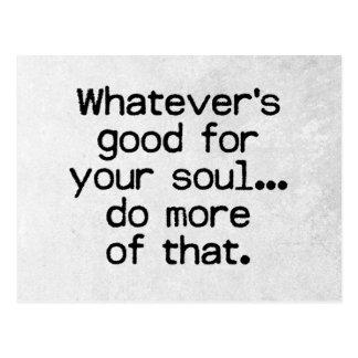 Gut für Ihr Soul-Zitat Postkarte