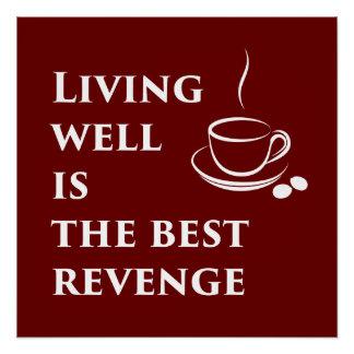 Gut leben ist das beste Rache-Plakat Poster