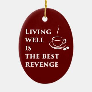 Gut leben ist die beste Rache Ovales Keramik Ornament