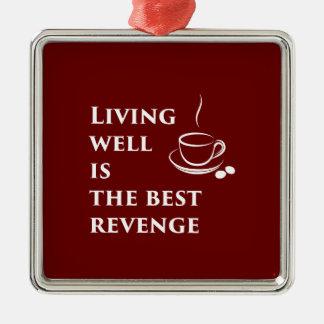 Gut leben ist die beste Rache Quadratisches Silberfarbenes Ornament