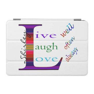 Gut, lebt Lachen häufig, Liebe immer durch STaylor iPad Mini Hülle