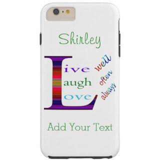 Gut, lebt Lachen häufig, Liebe immer durch STaylor Tough iPhone 6 Plus Hülle