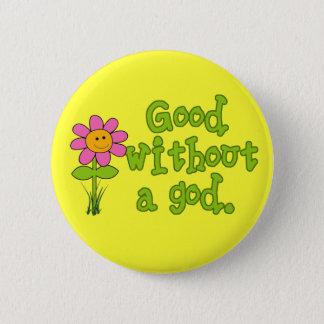Gut ohne einen Gottknopf Runder Button 5,7 Cm