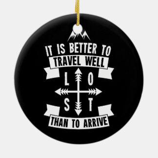 Gut zu reisen ist besser, als anzukommen rundes keramik ornament