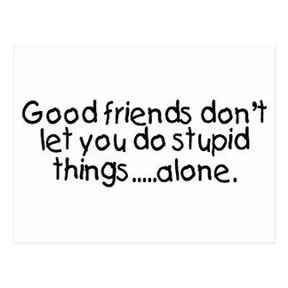 Gute Freunde lassen Sie nicht tun dumme Sachen Postkarte