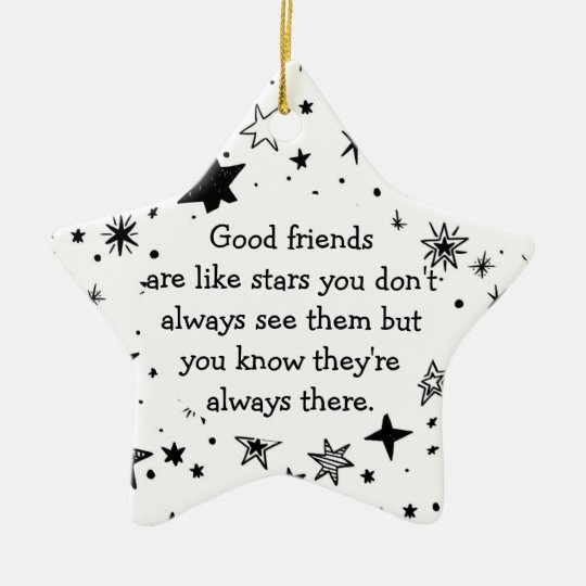 Gute Freunde Sind Wie Stern Zitat Keramik Ornament Zazzle
