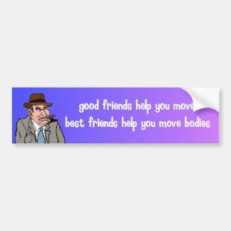 gute Freundhilfe, die Sie sich bewegen Autoaufkleber