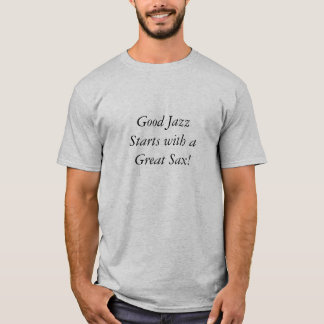 Gute Jazz-Anfänge mit einem großen Saxophon! T-Shirt