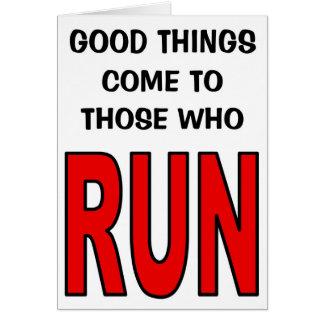 Gute Sachen kommen zu denen, die laufen! Grußkarte