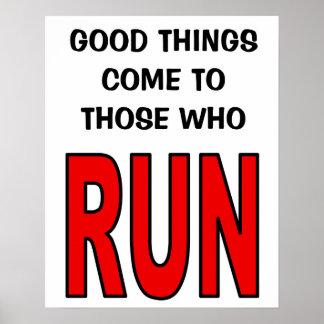 Gute Sachen kommen zu denen, die laufen! Poster