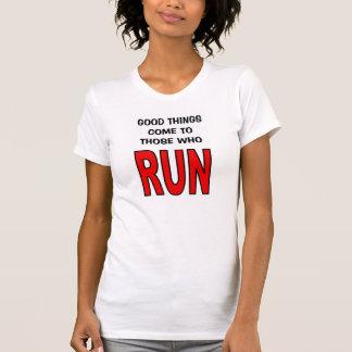 Gute Sachen kommen zu denen, die laufen! T-Shirt