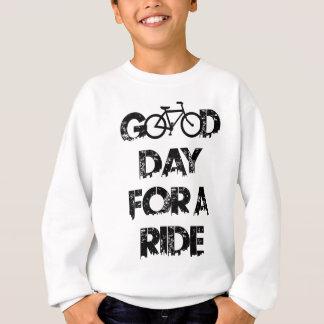 Guter Tag für eine Fahrt Sweatshirt