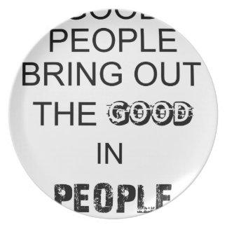 gutes Leute bringout das gute in den Leuten Melaminteller