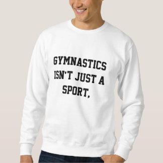 Gymnastik ist nicht gerade ein Sport Sweatshirt