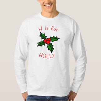 H ist für Stechpalmen-Weihnachtenc$lang-hülse T - T-Shirt