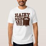 Haarige Männer sind BESSER! mit einem Spitzbart T Shirt